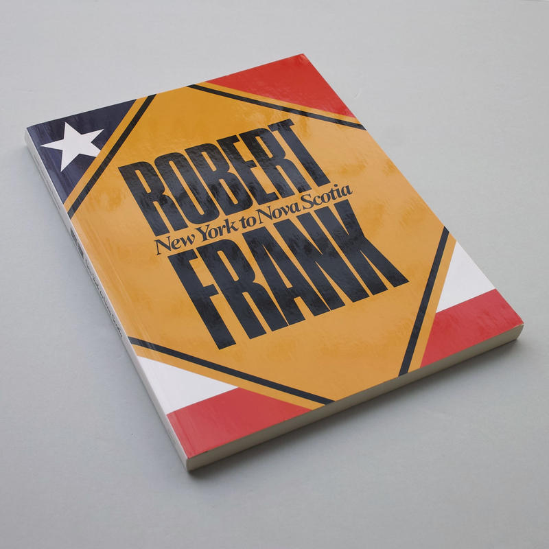 Robert Frank / New York to Nova Scotia