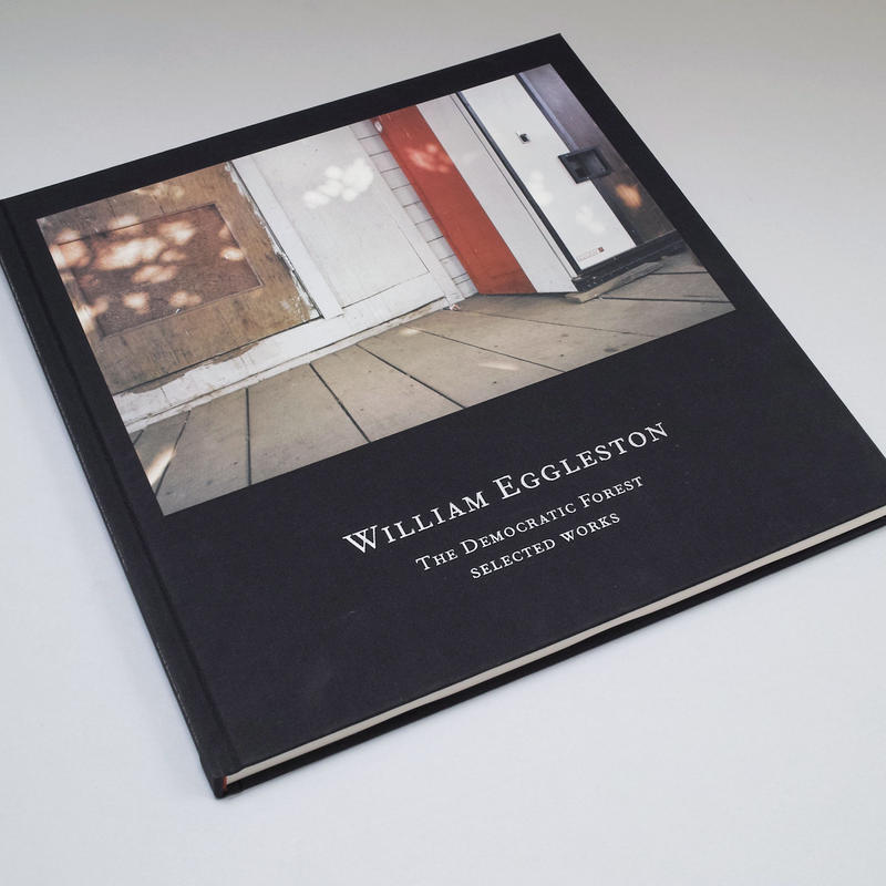 William Eggleston / The Democratic Forest. Selected Works