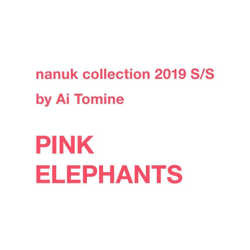 nanuk 2019 S/S collection 【PINK ELEPHANTS】