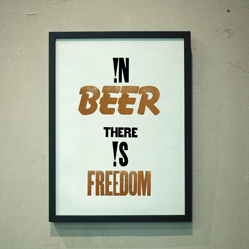 !N BEER THERE !S FREEDOM