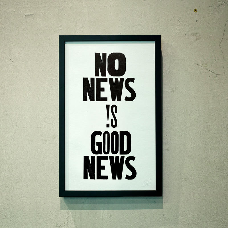 NO NEWS  !S  GOOD NEWS