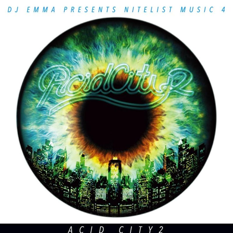 ACID CITY 2 DJ EMMA PRESENTS NITELIST MUSIC 4 Album CD