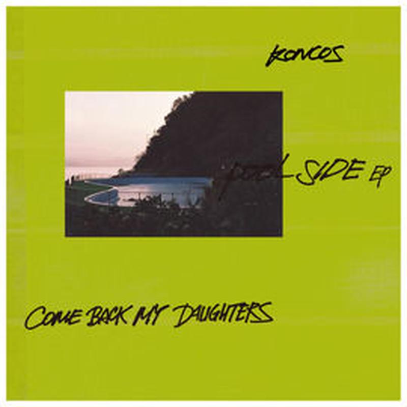 "Comeback My Daughters  x  koncos ""pool side"" Split 7inch"