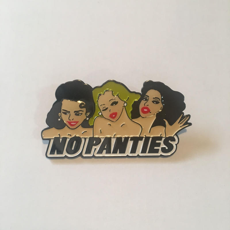 NO PANTIES PINS