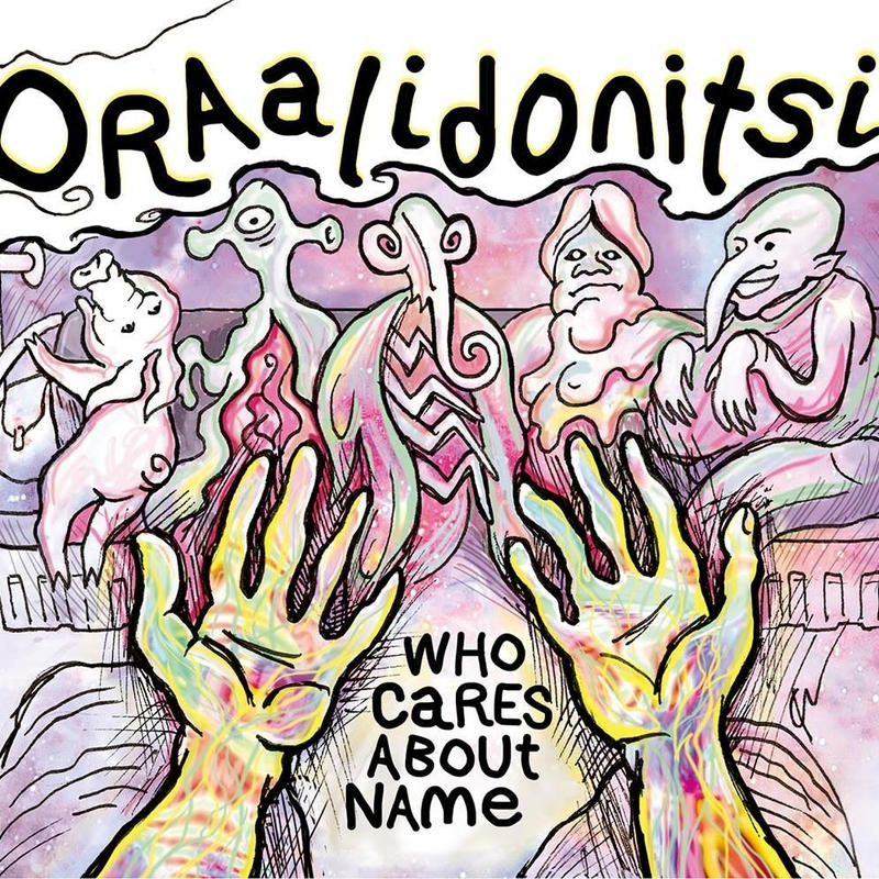 Oraalidonitsi - Who Cares About Name