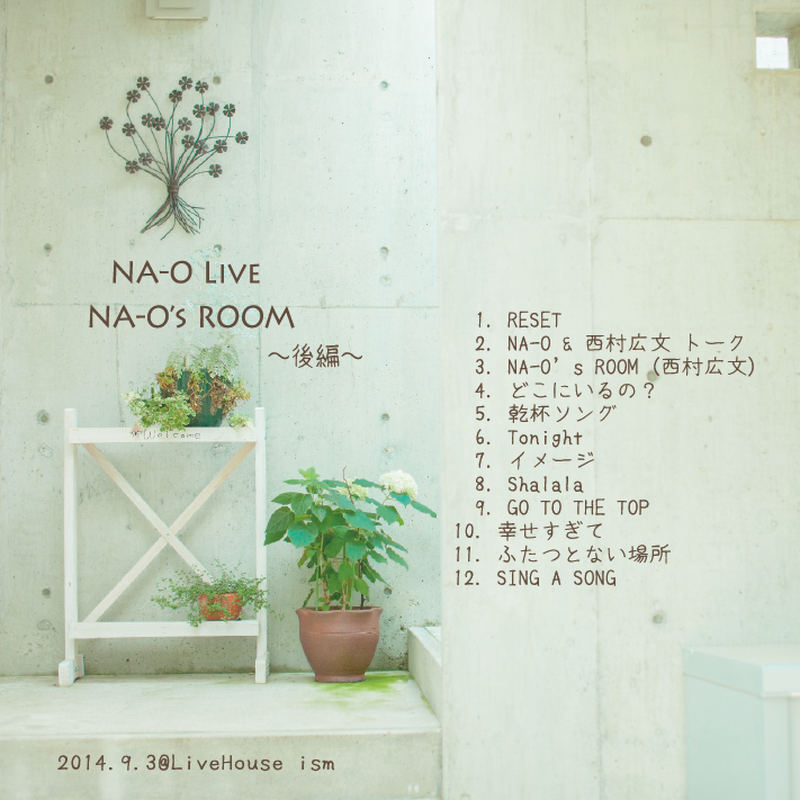 """LIVE DVD 『NA-O's ROOM""""@LiveHouse ism【後編】』"""