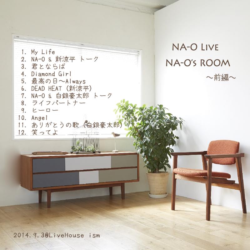 """LIVE DVD 『NA-O's ROOM""""@LiveHouse ism【前編】』"""