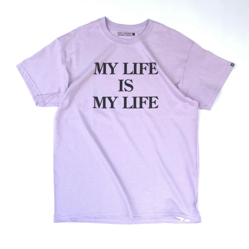 FORTY PERCENT AGAINST RIGHTS / MY LIFE SS T-SHIRT (purple)