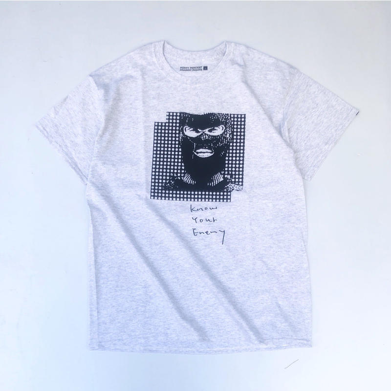"FORTY PERCENT AGAINST RIGHTS / ""KNOW YOUR ENEMY"" SS Tee 07 (gray)"