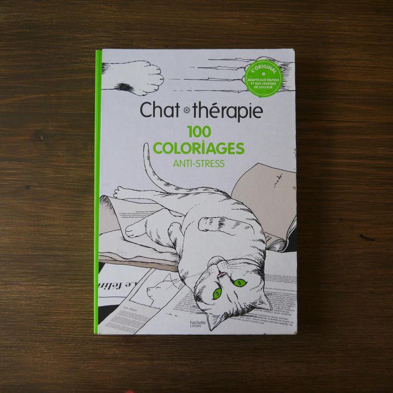 大人の塗り絵 CHAT THERAPIE 100 COLORIAGES ANTI-STRESS