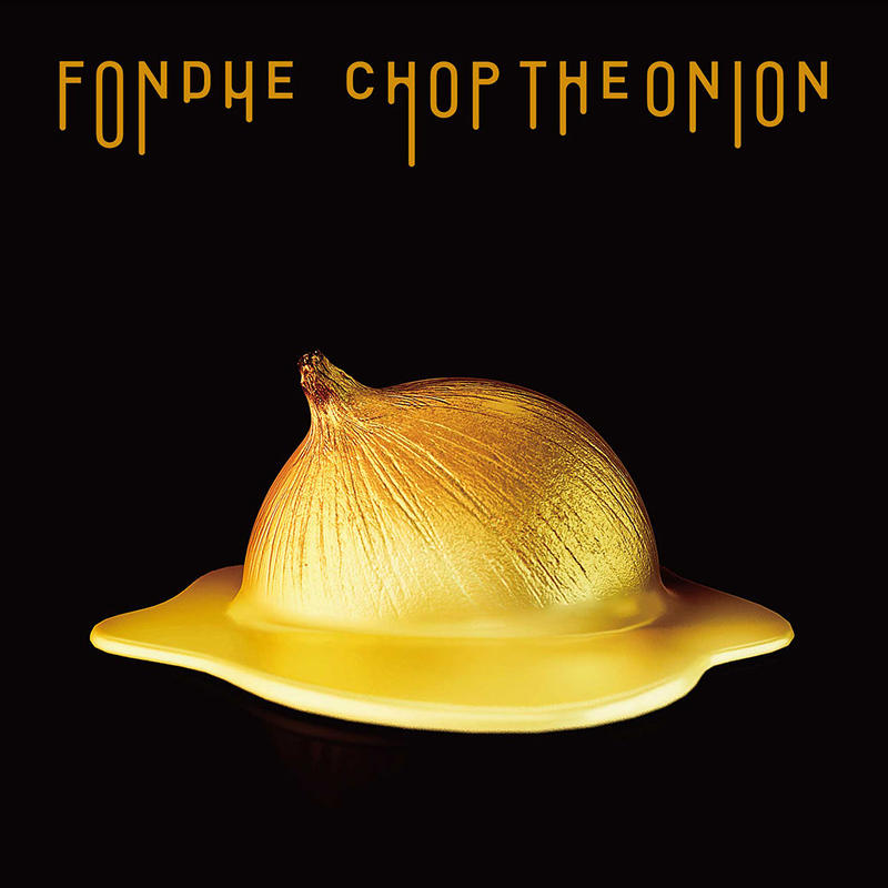 FONDUE / CHOP THE ONION