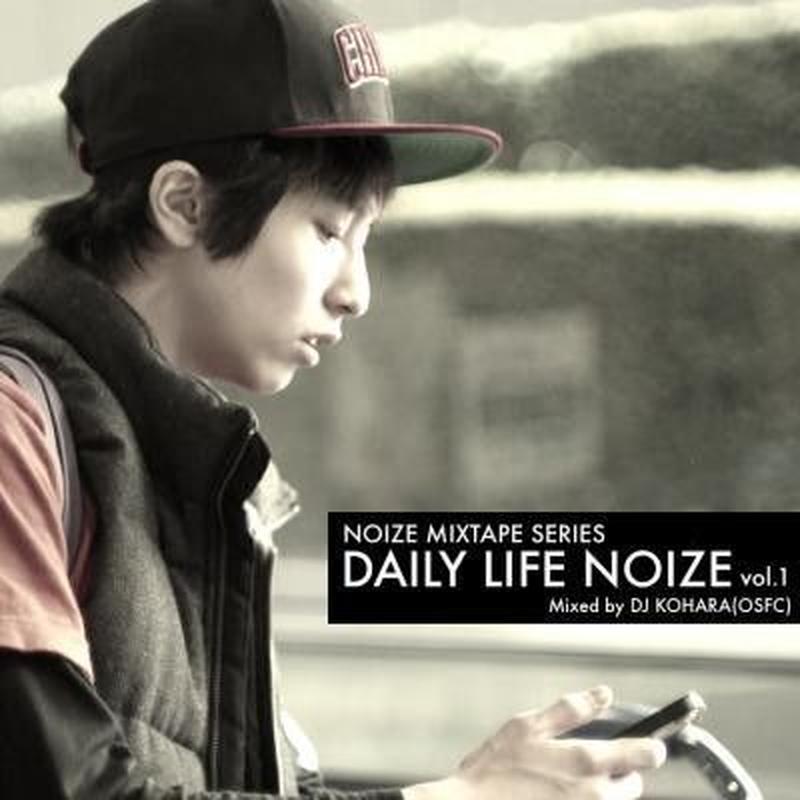 DAILY LIFE NOIZE mixed by DJ小原 / NOIZE