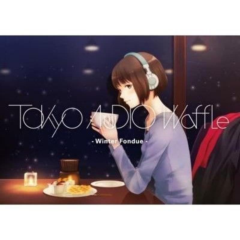 Winter Foundue / Tokyo Audio Waffle