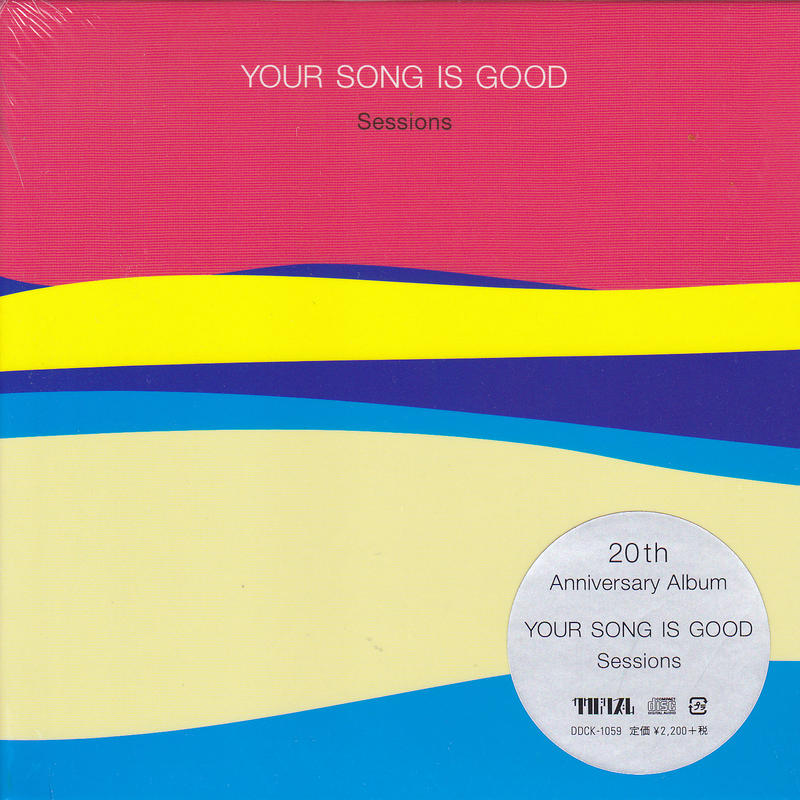 YOUR SONG IS GOOD / Sessions / CD