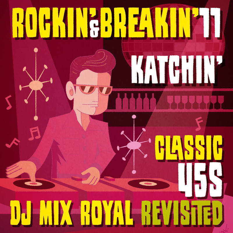 "【在庫僅少】Rockin' & Breakin'  11 ""Classic 45s DJ MIX Royal Revisited"""