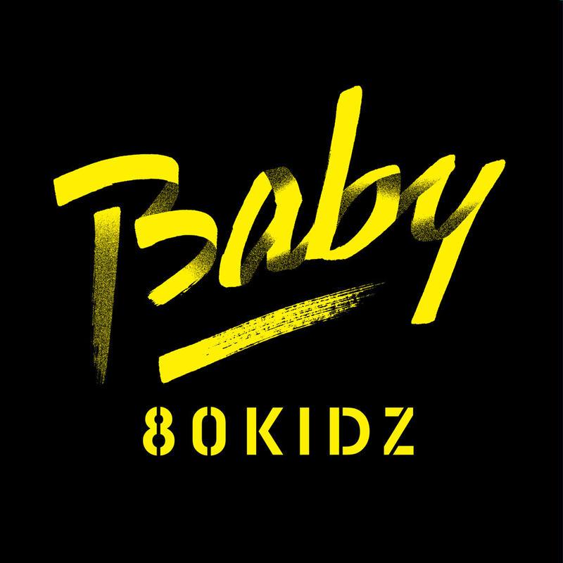 """80KIDZ - Baby (7"""" Vinyl)"""