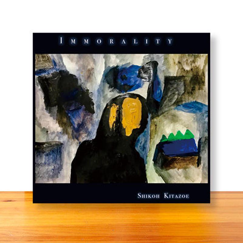 Immorality | Shikoh Kitazoe    [CD-ミニアルバム-]