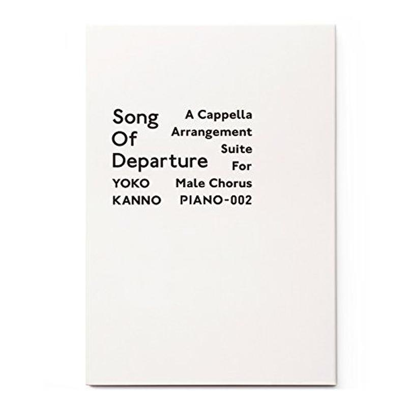 Song of departure A Cappella Arrangement Suite for Male Chorus/ yoko kanno