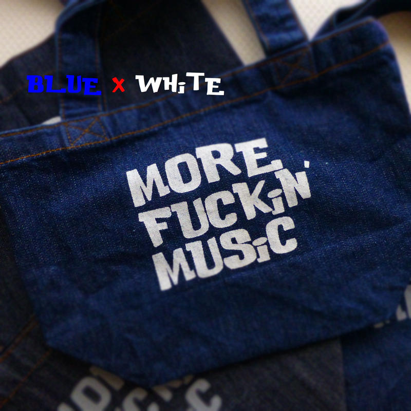 TOTEBAG DENiM - MORE FUCKiN' MUSiC - #BLUE x WHiTE -