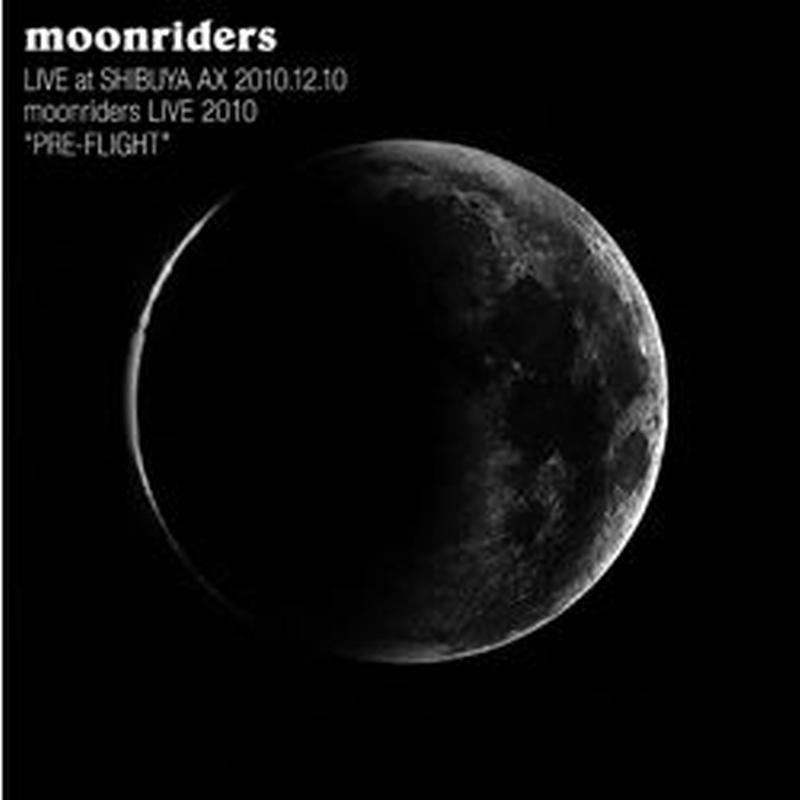 """LIVE at SHIBUYA AX 2010.12.10 moonriders LIVE 2010 """"PRE-FLIGHT"""" 限定プレス"""