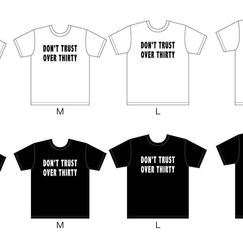 DON'T TRUST OVER THIRTY Tシャツ(Black.White)