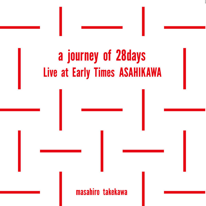 a journey of 28days Live at Early Times ASAHIKAWA