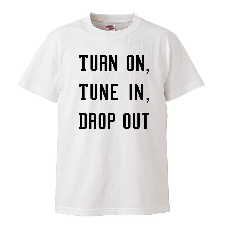 【Turn on, Tune in, Drop out/Timothy Leary-ティモシーリアリー】5.6オンス Tシャツ/WH/ST- 327