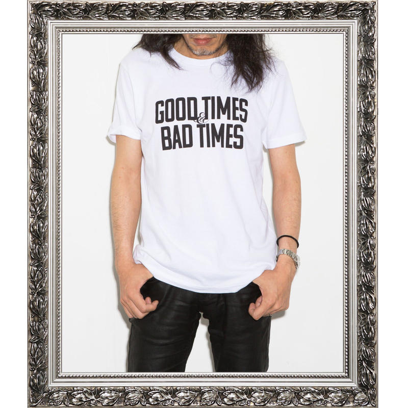 GOOD TIMES & BAD TIMES (WHITE)