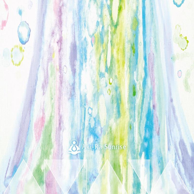 Aki-Ra Sunrise 6thアルバム「amana-アマナ-」