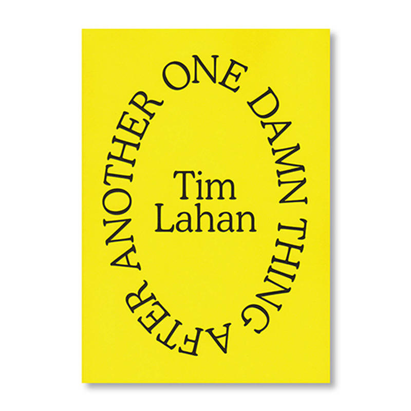 One Damn Thing After Another / Tim Lahan