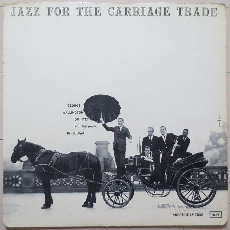 George Wallington Quintet ‎– Jazz For The Carriage Trade(Prestige ‎– 7032)mono
