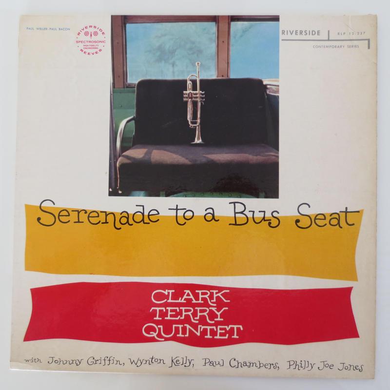 Clark Terry Quintet – Serenade To A Bus Seat(Riverside Records – RLP12-237)mono