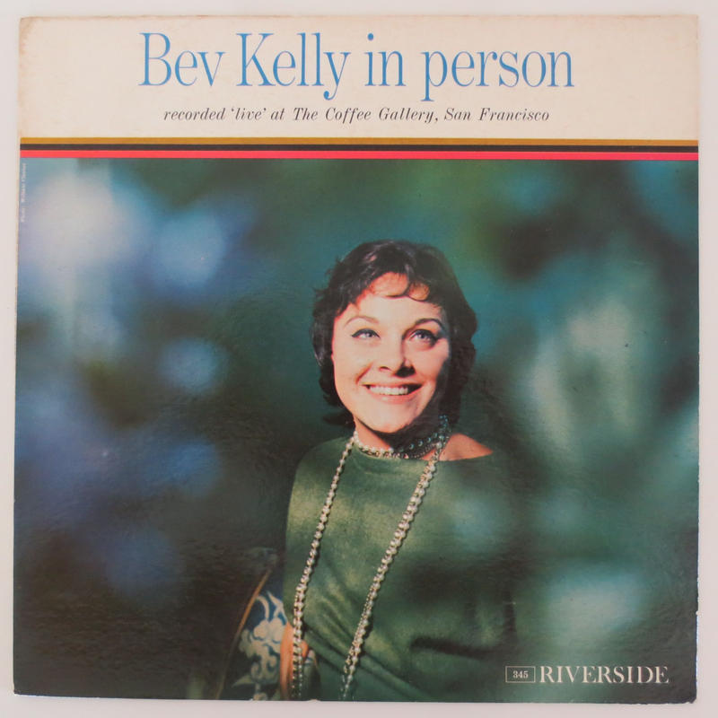 Bev Kelly ‎– Bev Kelly In Person (Riverside Records ‎– RLP 345) mono