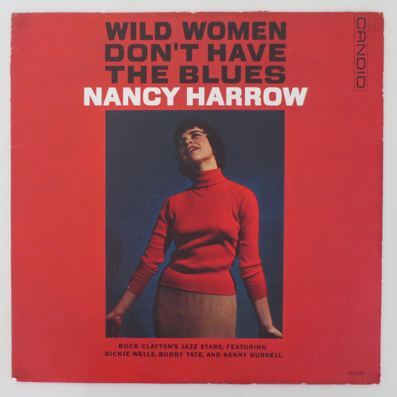 Nancy Harrow / Wild Women Don't Have the Blues (Candid ‎– CJM 8008) mono