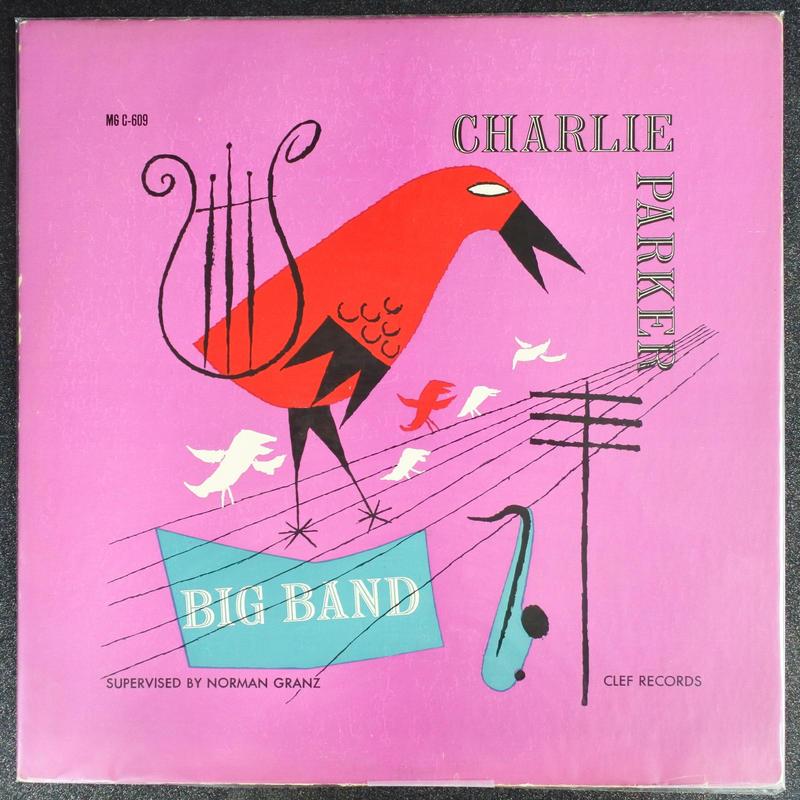 Charlie Parker Big Band – Charlie Parker Big Band ( Clef Records – MG C-609)mono