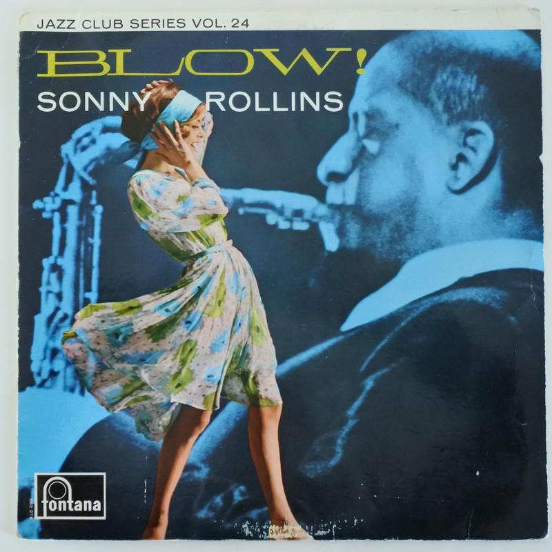 Sonny Rollins – Blow!(Fontana – 683 274 JCL)mono