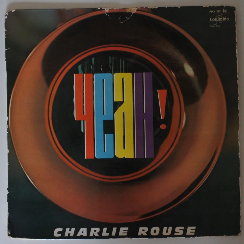 Charlie Rouse  ‎– Yeah! (Columbia ‎– FPX 233)mono