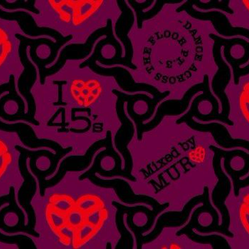 MURO (I LOVE 45'S -DANCE ACROSS THE FLOOR PT.3-)