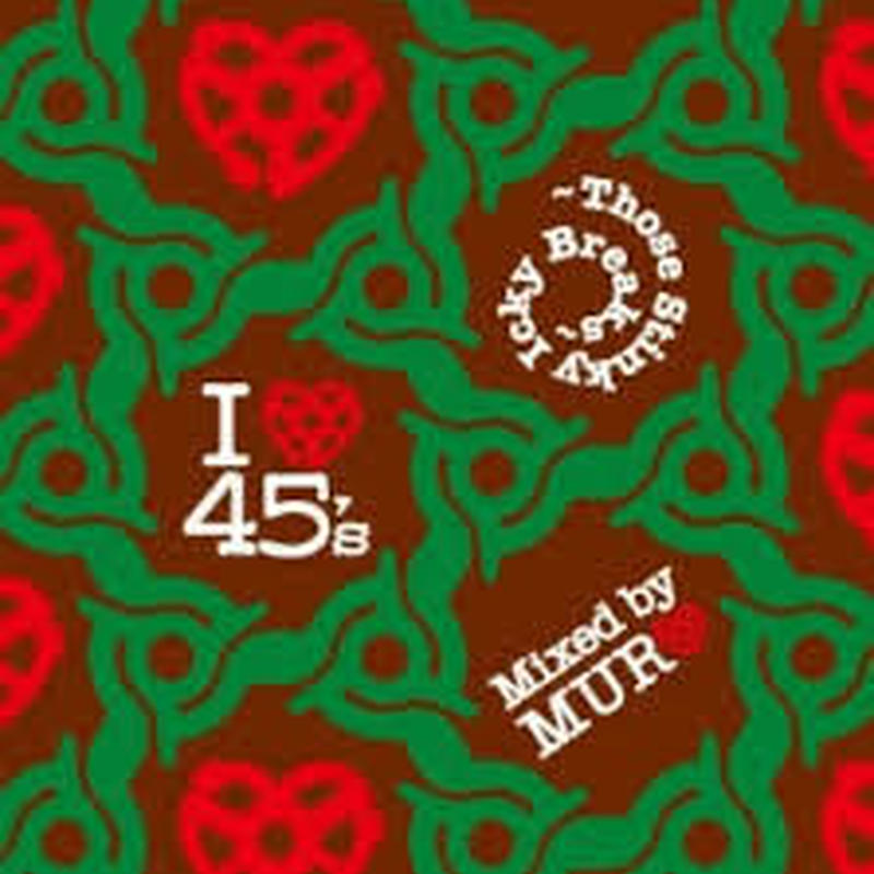 MURO (I LOVE 45'S -THOSE STINKY ICKY BREAKS-)