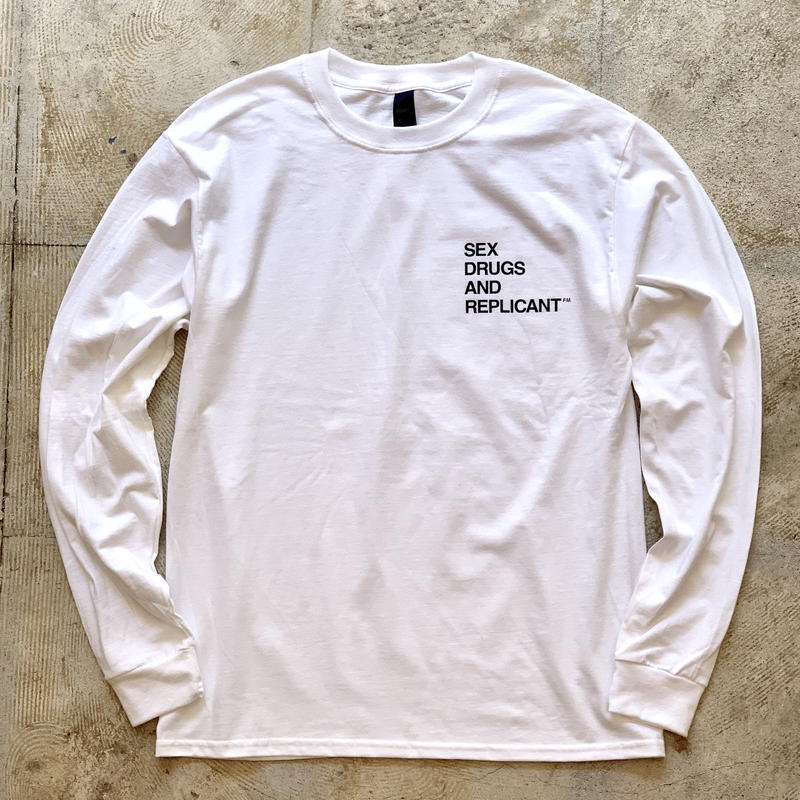 SEX DRUGS AND REPLICANTFM Long Sleeve Tee White