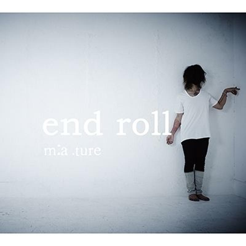 【m:a.ture】end roll (2nd press)/CD★限定サイン入り★