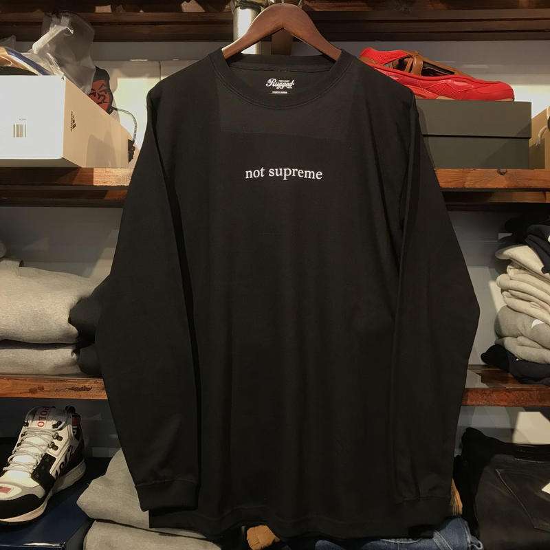 "【残り僅か】RUGGED ""not supreme"" L/S tee(Black)"