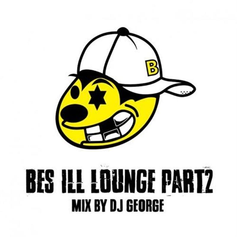 "【ラス1】BES ""ILL LOUNGE PART2'' MIX BY DJ GEORGE  (サイン付)"