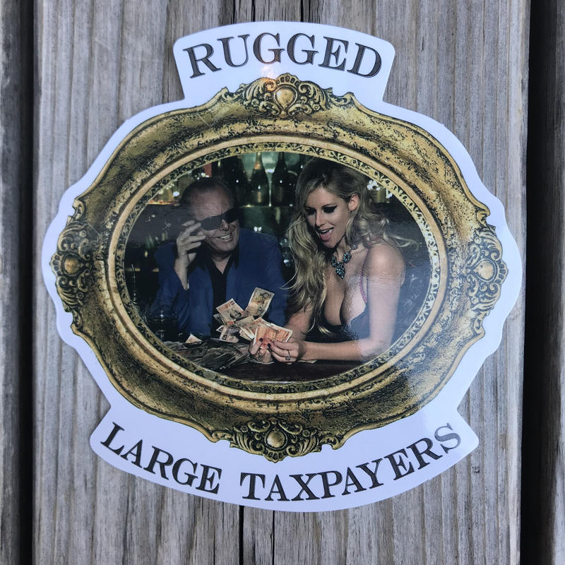 "RUGGED ""LARGE TAXPAYERS"" sticker"