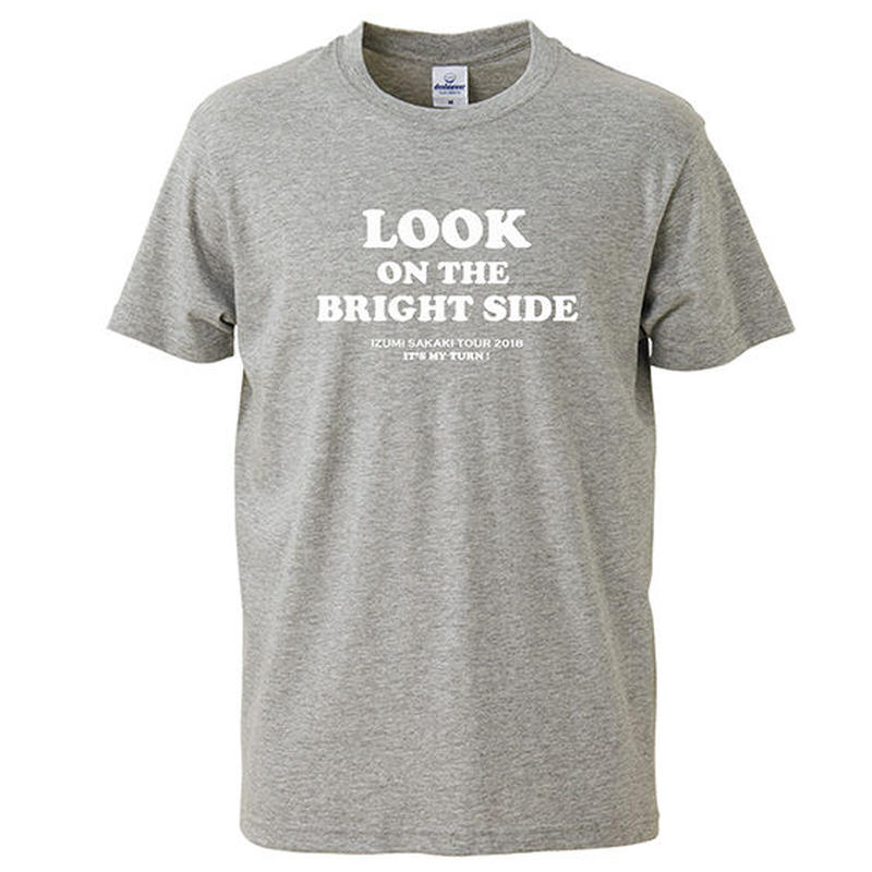 LOOK ON THE BRIGHT SIDE T-shirts(gray)