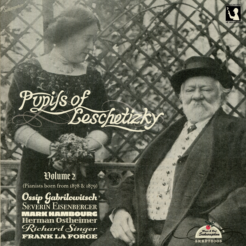 Pupils of Leschetizky Vol.2 (pianists born in 1878 & 1879)