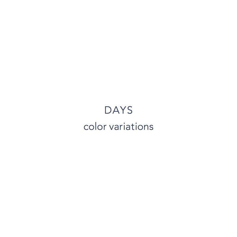 DAYS color variations