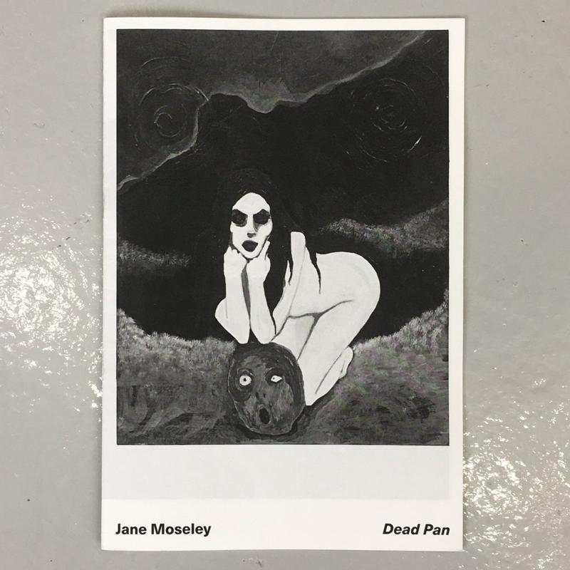 "Jane Moseley ""Dead Pan"""