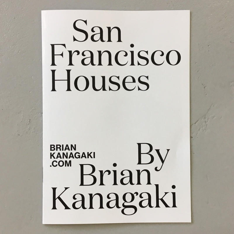 "Brian Kanagaki ""San Francisco Houses"""