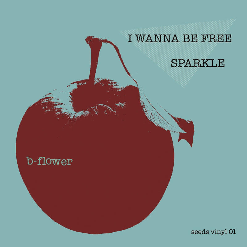 b-flower『I Wanna Be Free』7inch アナログレコード
